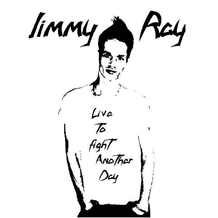 Jimmy Ray – Live to Fight Another Day