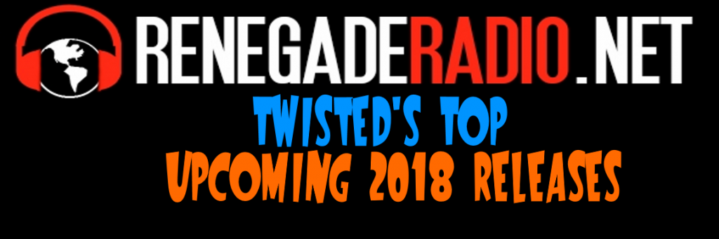 Twisted's Top Upcoming Releases for 2018!