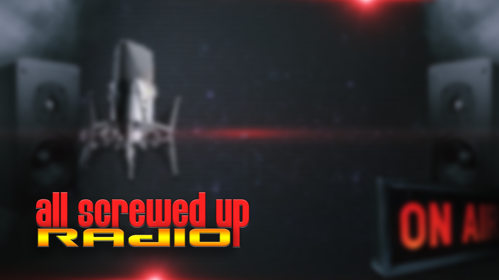All Screwed Up Radio