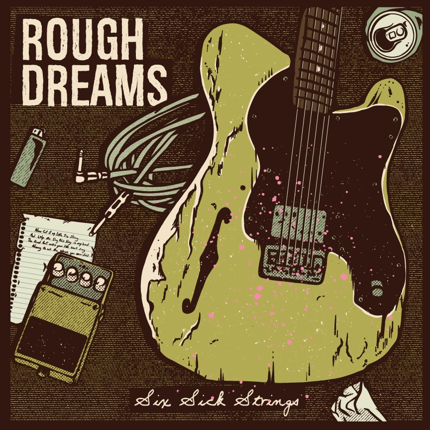 "SINGLES ONLY – Rough Dreams – ""Six Sick Strings"""